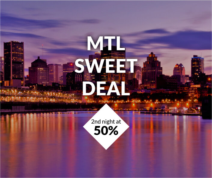 MTL sweet deal package 50% off 2nd night