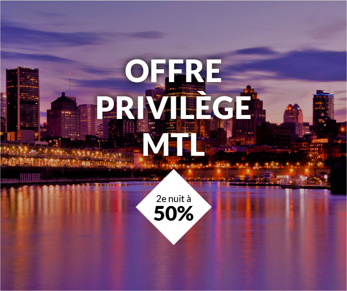 offre privilège MTL 2e nuit à 50%
